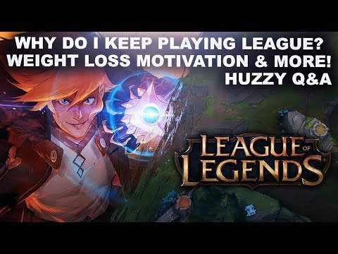 WHY DO I KEEP PLAYING LEAGUE? WEIGHT LOSS MOTIVATION & More! | Huzzy Q&A!
