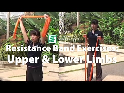 Resistance Band Exercises for Upper and Lower Limbs – by Singapore General Hospital