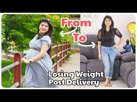 Weight Loss After Delivery | C-Section के बाद मैंने अपना वज़न कैसे कम किया? ~ Home 'n' Much More